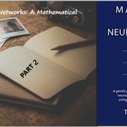 Demystifying Neural Networks: A Mathematical Approach (Part 2)