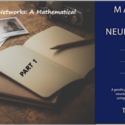 Demystifying Neural Networks: A Mathematical Approach (Part 1)
